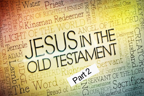 Finding Jesus in the Old Testament – Part 2