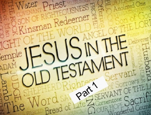 Finding Jesus in the Old Testament – Part 1